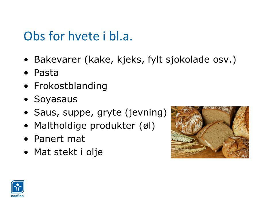 Obs for hvete i bl.a. Bakevarer (kake, kjeks, fylt sjokolade osv.)