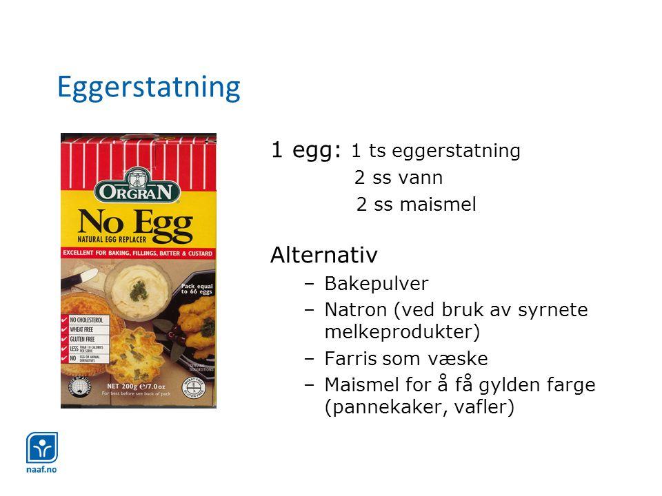Eggerstatning 1 egg: 1 ts eggerstatning Alternativ 2 ss vann