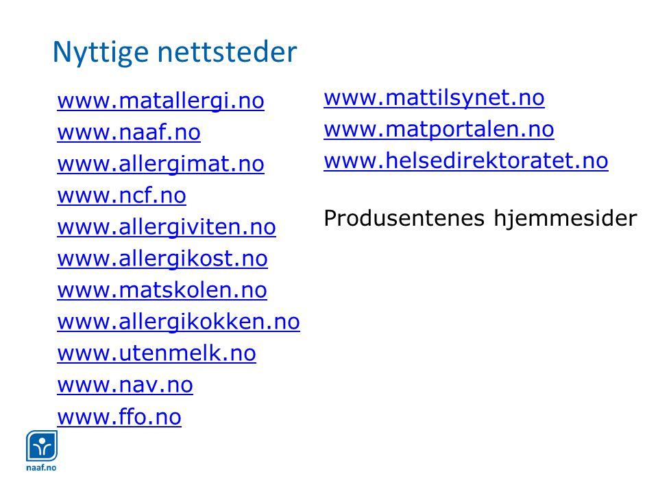 Nyttige nettsteder www.mattilsynet.no www.matallergi.no