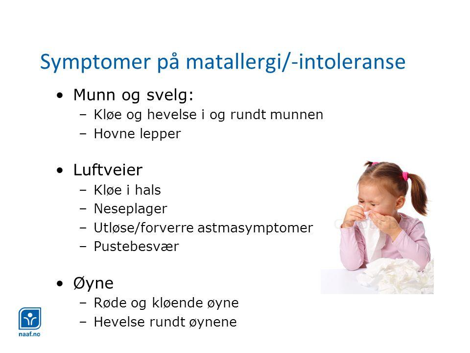 Symptomer på matallergi/-intoleranse