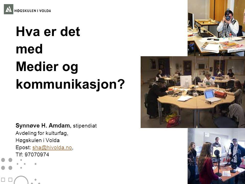 Hva er det med Medier og kommunikasjon Synnøve H. Amdam, stipendiat
