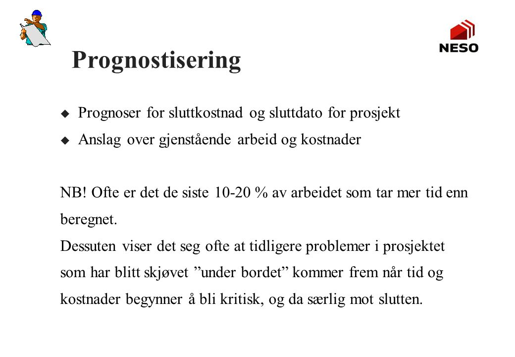 Prognostisering Prognoser for sluttkostnad og sluttdato for prosjekt