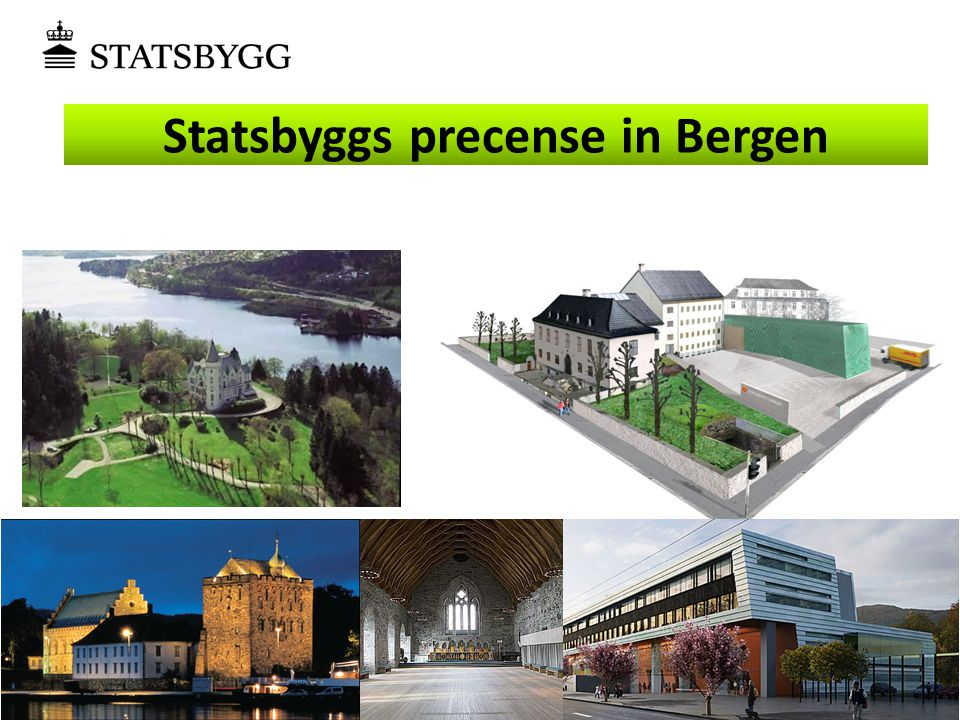 Statsbyggs precense in Bergen