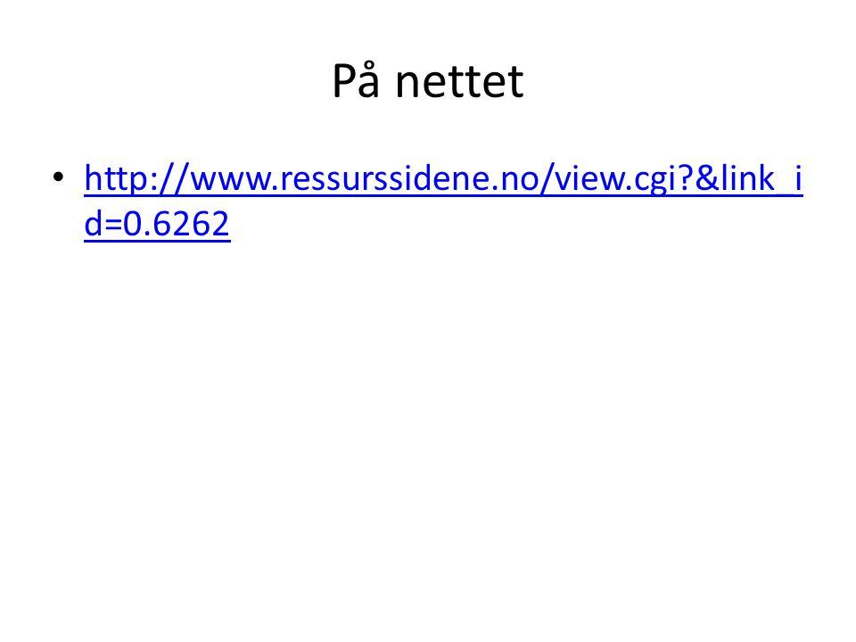 På nettet http://www.ressurssidene.no/view.cgi &link_id=0.6262