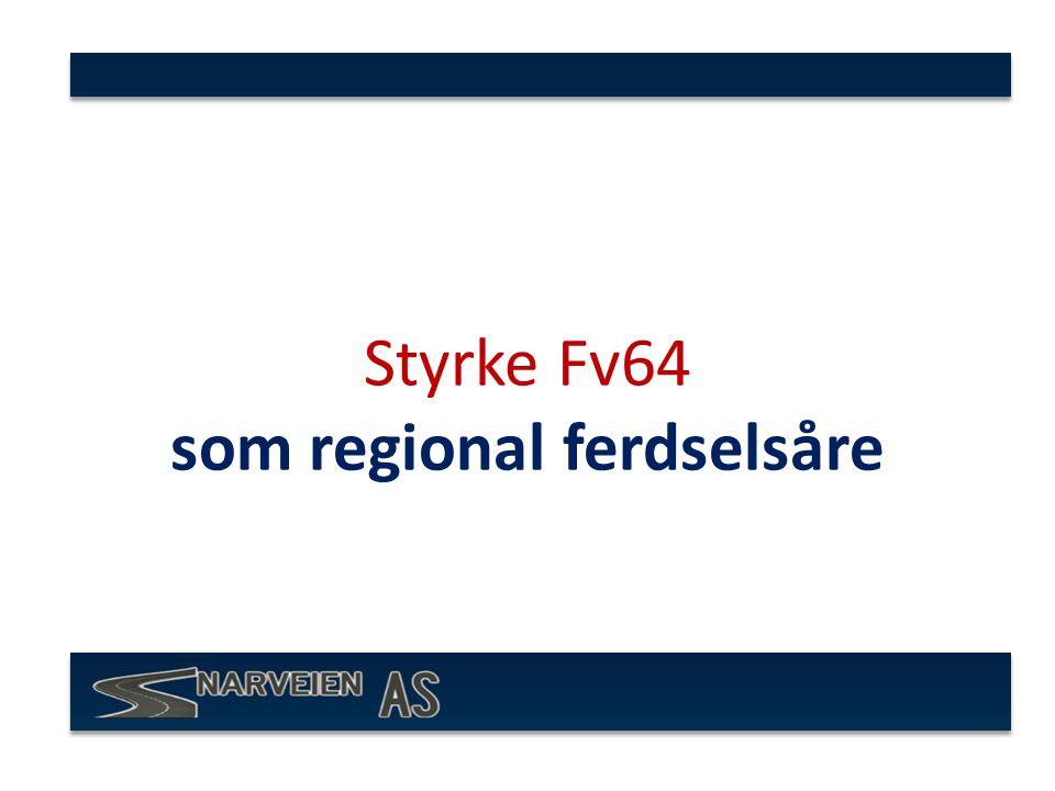 Styrke Fv64 som regional ferdselsåre