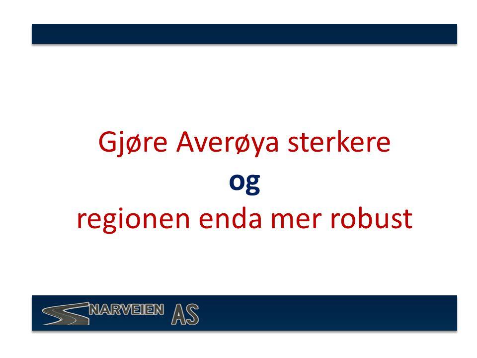 Gjøre Averøya sterkere og regionen enda mer robust