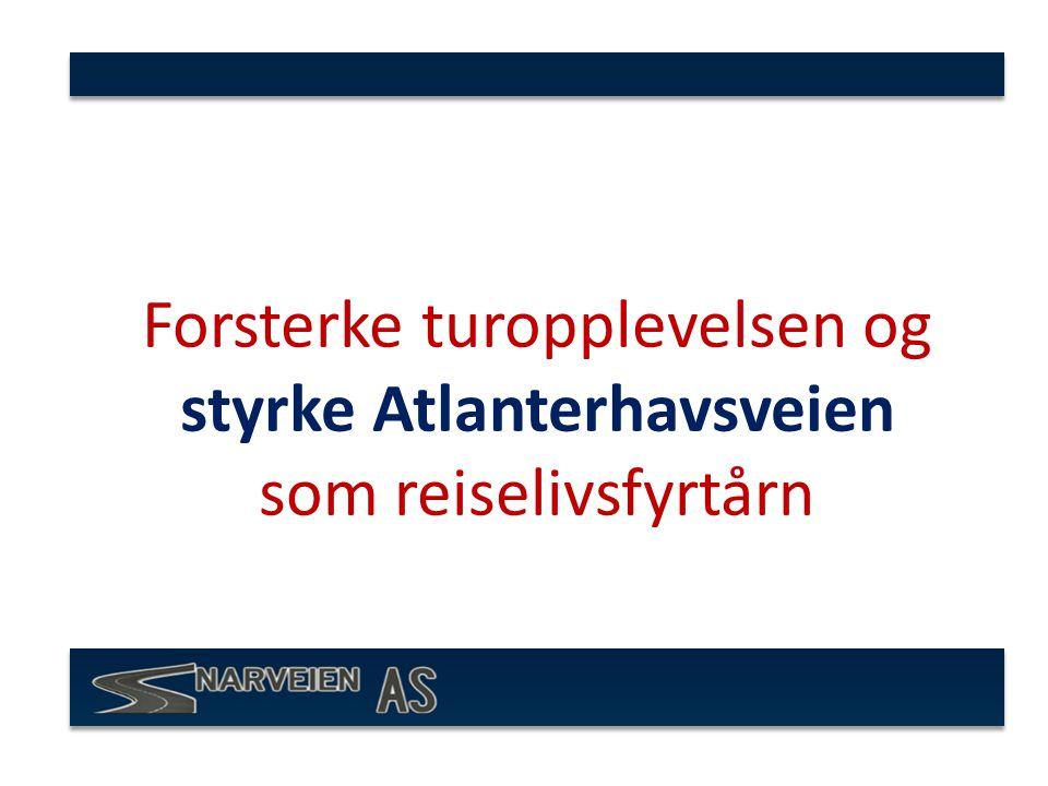 Forsterke turopplevelsen og styrke Atlanterhavsveien som reiselivsfyrtårn