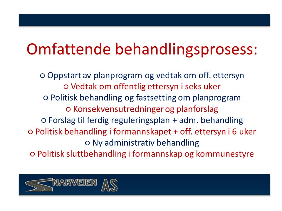 Omfattende behandlingsprosess: ○ Oppstart av planprogram og vedtak om off.
