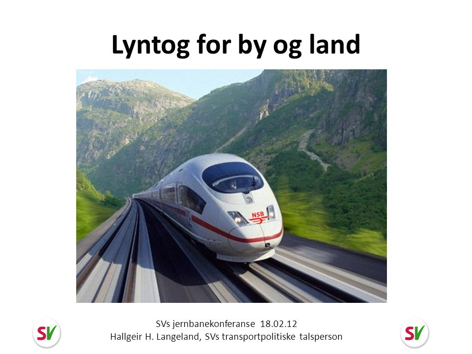Lyntog for by og land SVs jernbanekonferanse 18.02.12