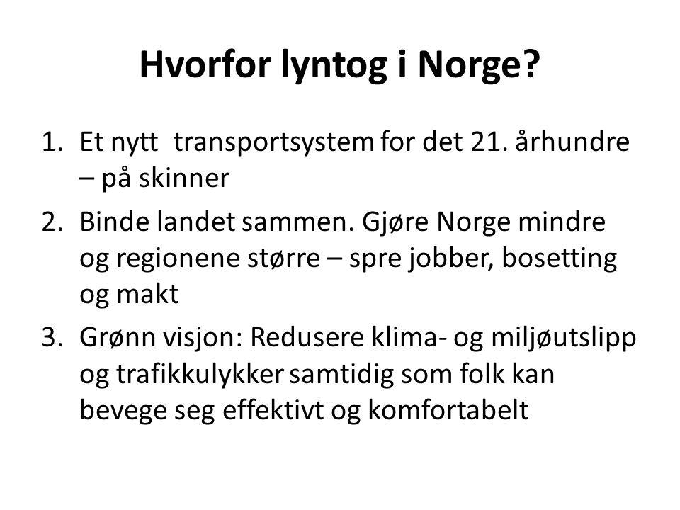 Hvorfor lyntog i Norge Et nytt transportsystem for det 21. århundre – på skinner.