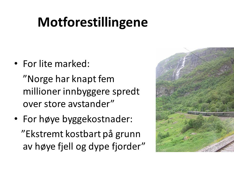 Motforestillingene For lite marked: