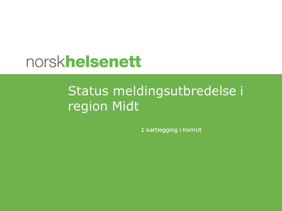 Status meldingsutbredelse i region Midt