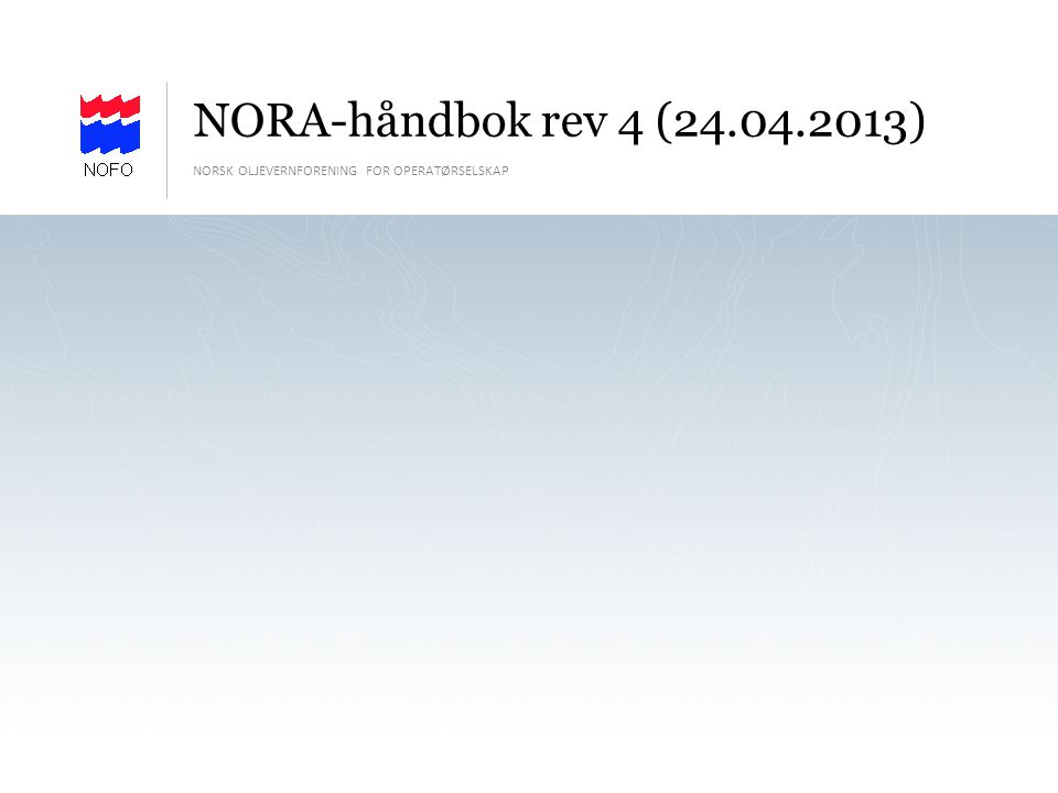 NORA-håndbok rev 4 (24.04.2013) NORSK OLJEVERNFORENING FOR OPERATØRSELSKAP