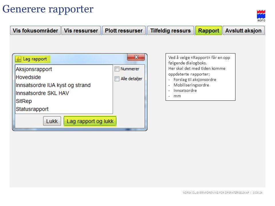 Generere rapporter Ved å velge «Rapport» får en opp følgende dialogboks. Her skal det med tiden komme oppdaterte rapporter;