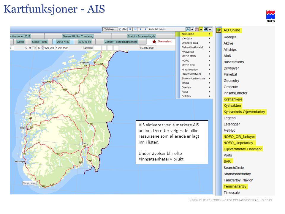 Kartfunksjoner - AIS AIS aktiveres ved å markere AIS online. Deretter velges de ulike ressursene som allerede er lagt inn i listen.