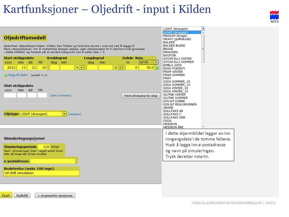 Kartfunksjoner – Oljedrift - input i Kilden
