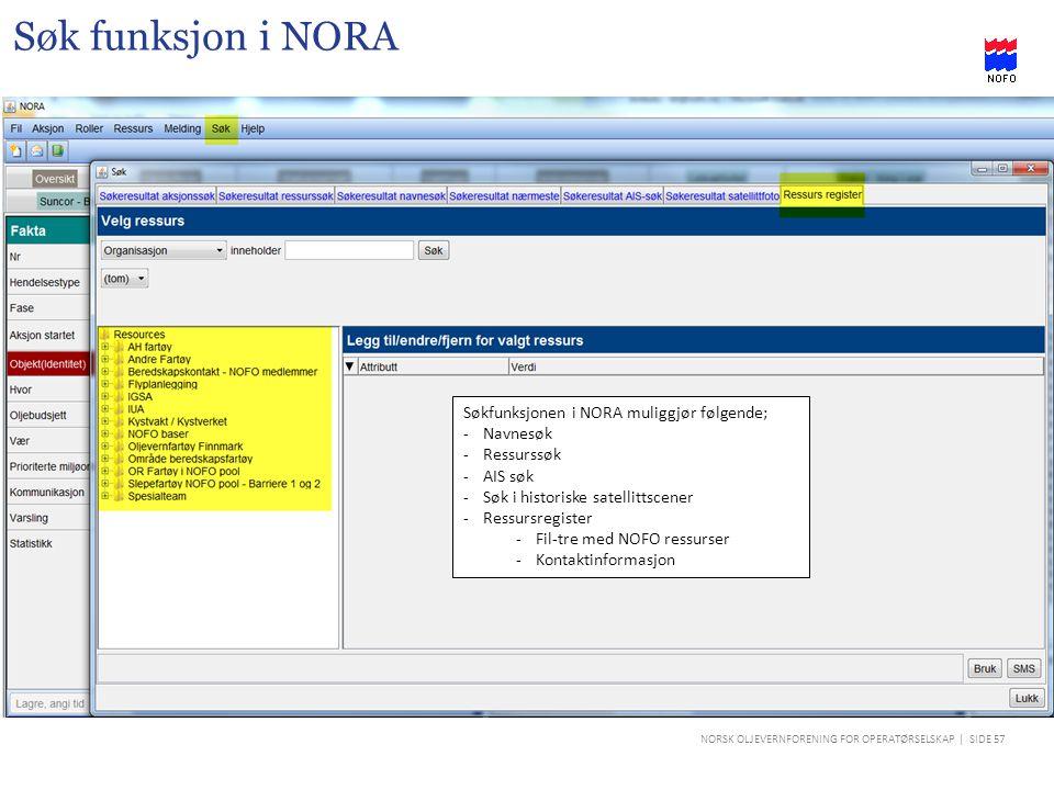 Søk funksjon i NORA Søkfunksjonen i NORA muliggjør følgende; Navnesøk