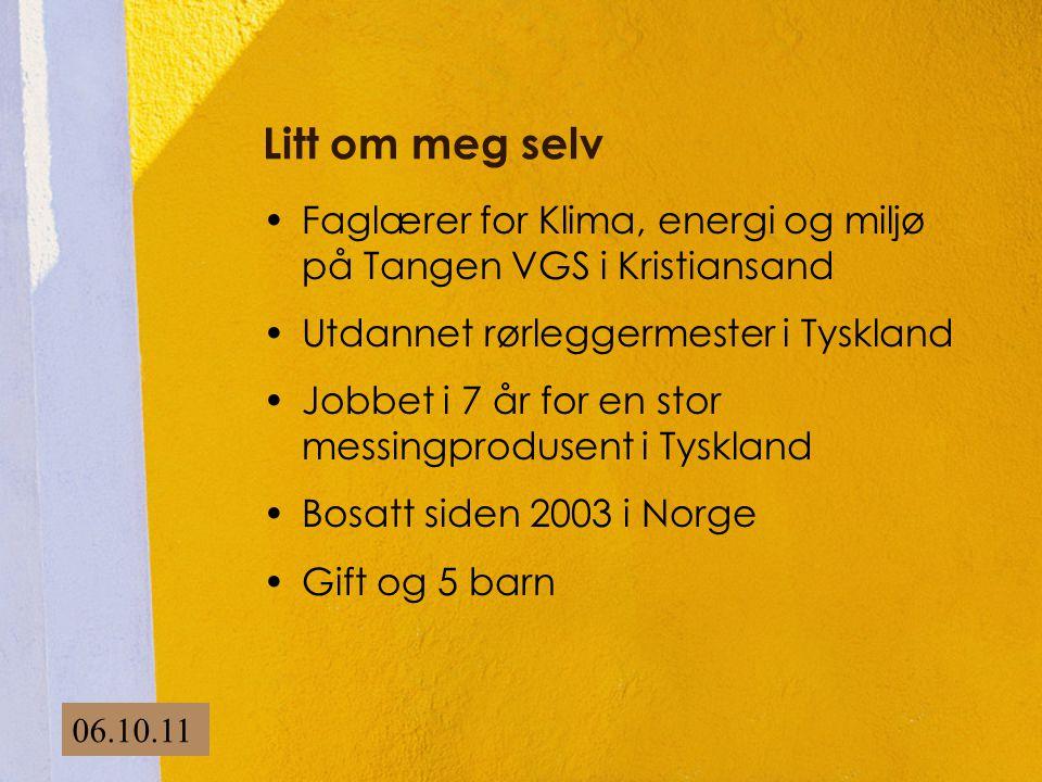 Litt om meg selv Faglærer for Klima, energi og miljø på Tangen VGS i Kristiansand. Utdannet rørleggermester i Tyskland.