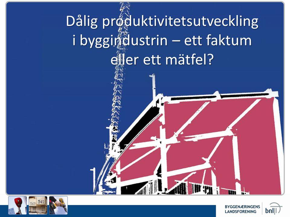 Dålig produktivitetsutveckling i byggindustrin – ett faktum eller ett mätfel