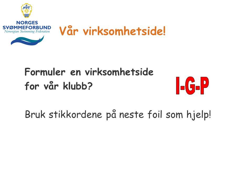 I-G-P Vår virksomhetside! for vår klubb
