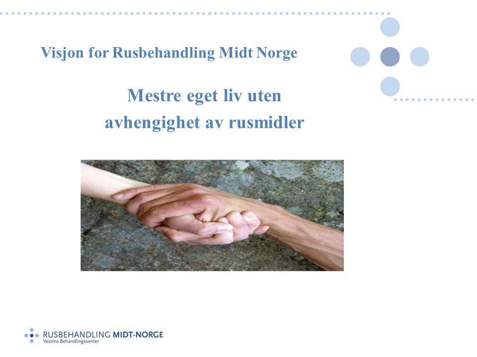 Visjon for Rusbehandling Midt Norge