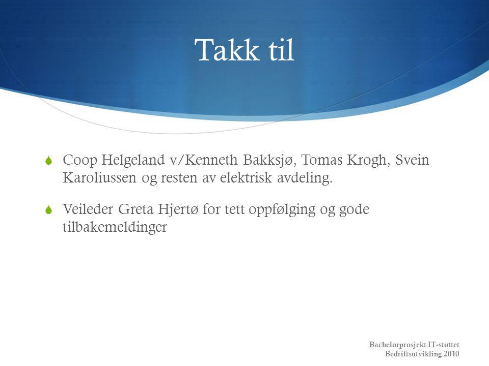 Takk til Coop Helgeland v/Kenneth Bakksjø, Tomas Krogh, Svein Karoliussen og resten av elektrisk avdeling.