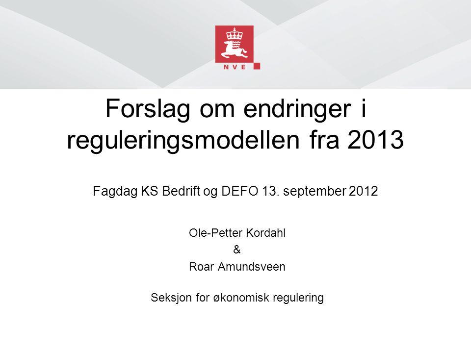 Ole-Petter Kordahl & Roar Amundsveen Seksjon for økonomisk regulering