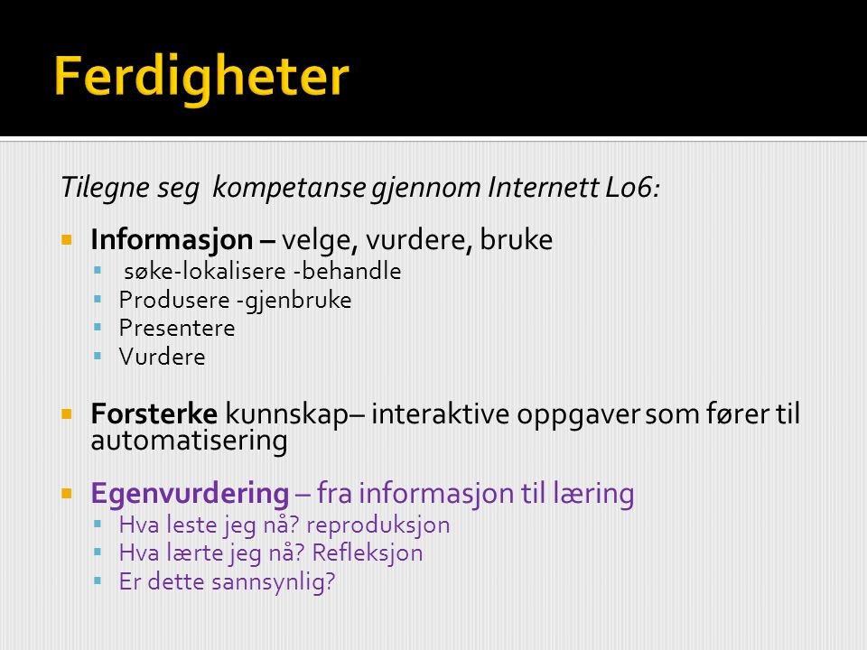 Ferdigheter Tilegne seg kompetanse gjennom Internett L06: