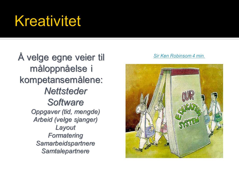 Kreativitet Å velge egne veier til måloppnåelse i kompetansemålene: