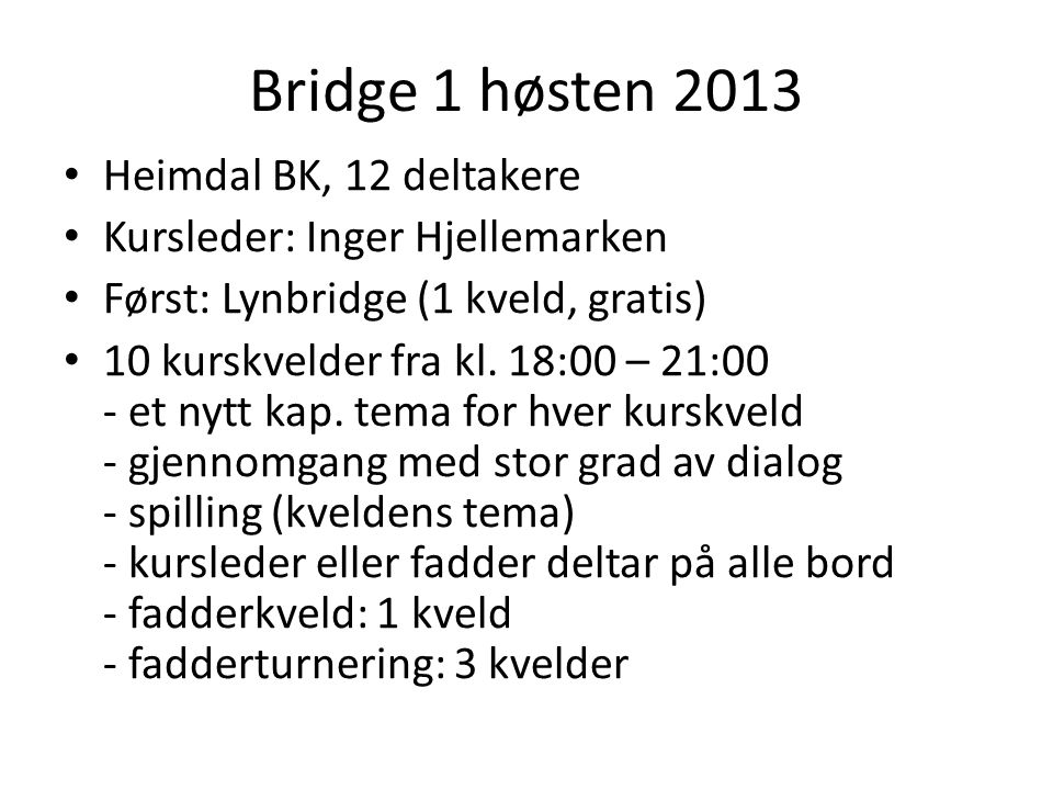 Bridge 1 høsten 2013 Heimdal BK, 12 deltakere