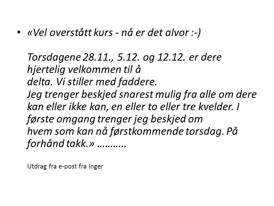 «Vel overstått kurs - nå er det alvor :-) Torsdagene 28. 11. , 5. 12