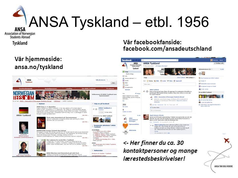 ANSA Tyskland – etbl. 1956 Vår facebookfanside: facebook.com/ansadeutschland. Vår hjemmeside: ansa.no/tyskland.