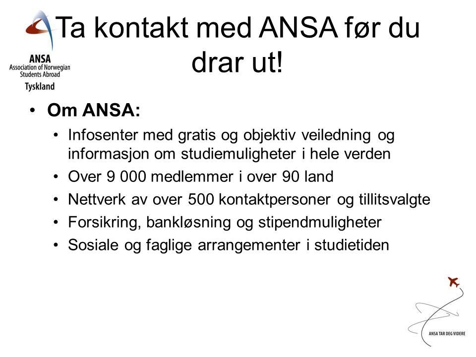 Ta kontakt med ANSA før du drar ut!