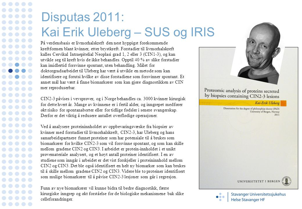 Disputas 2011: Kai Erik Uleberg – SUS og IRIS