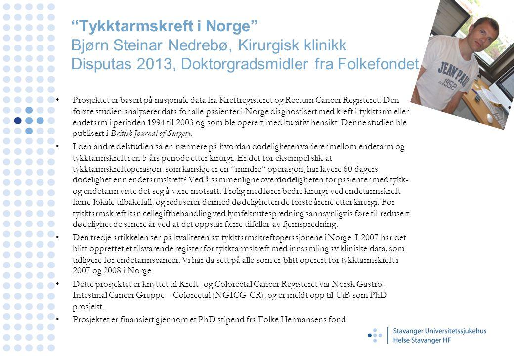 Tykktarmskreft i Norge Bjørn Steinar Nedrebø, Kirurgisk klinikk Disputas 2013, Doktorgradsmidler fra Folkefondet