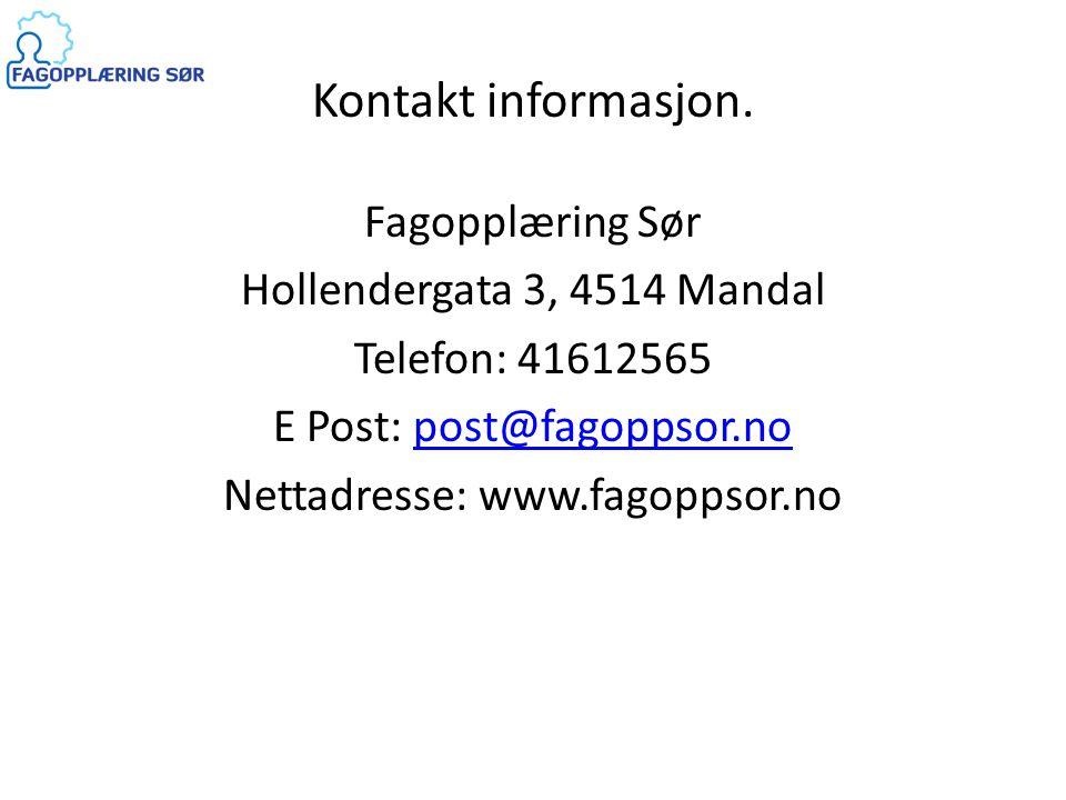 Kontakt informasjon. Fagopplæring Sør Hollendergata 3, 4514 Mandal