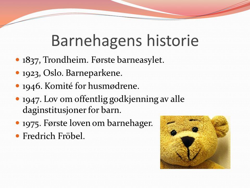 Barnehagens historie 1837, Trondheim. Første barneasylet.
