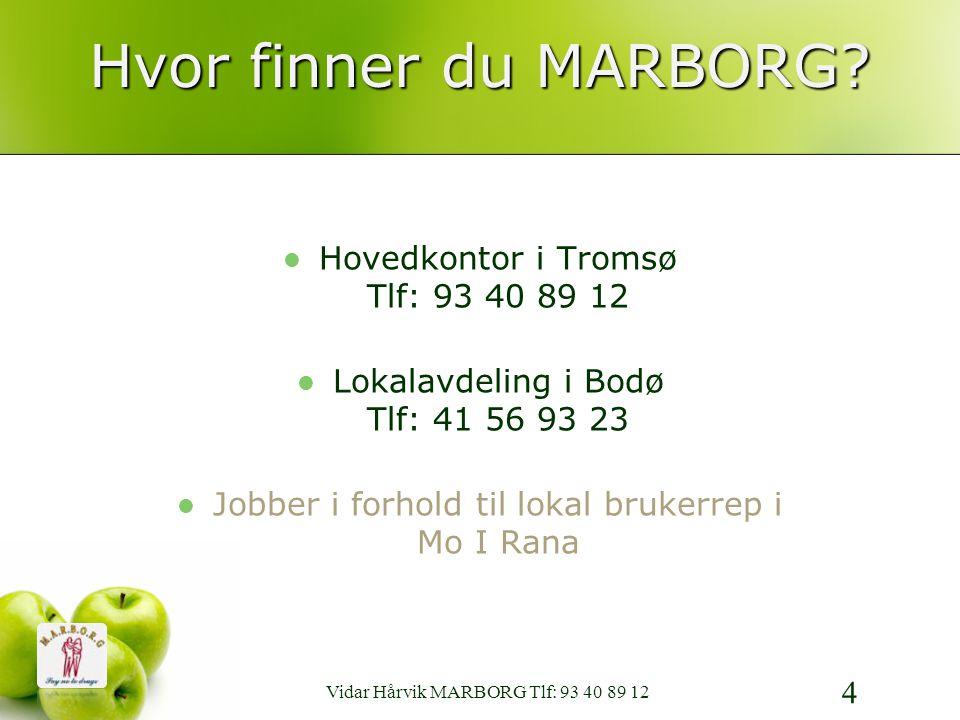 Hvor finner du MARBORG Hovedkontor i Tromsø Tlf: 93 40 89 12