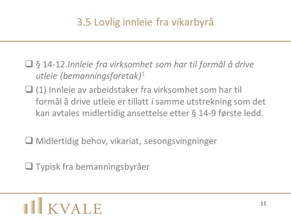 3.5 Lovlig innleie fra vikarbyrå