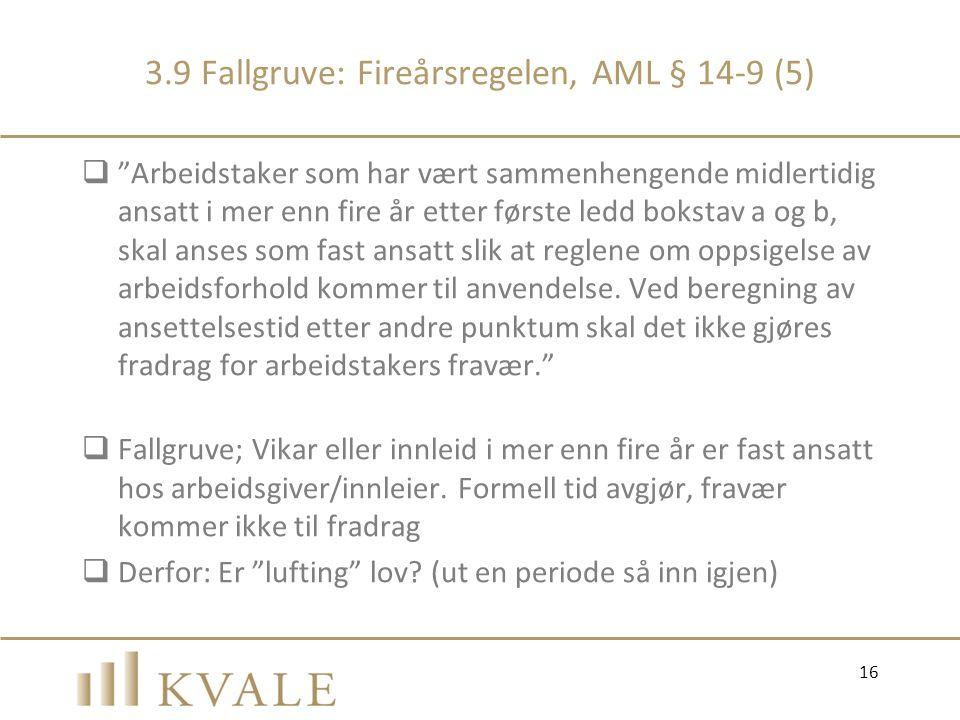 3.9 Fallgruve: Fireårsregelen, AML § 14-9 (5)
