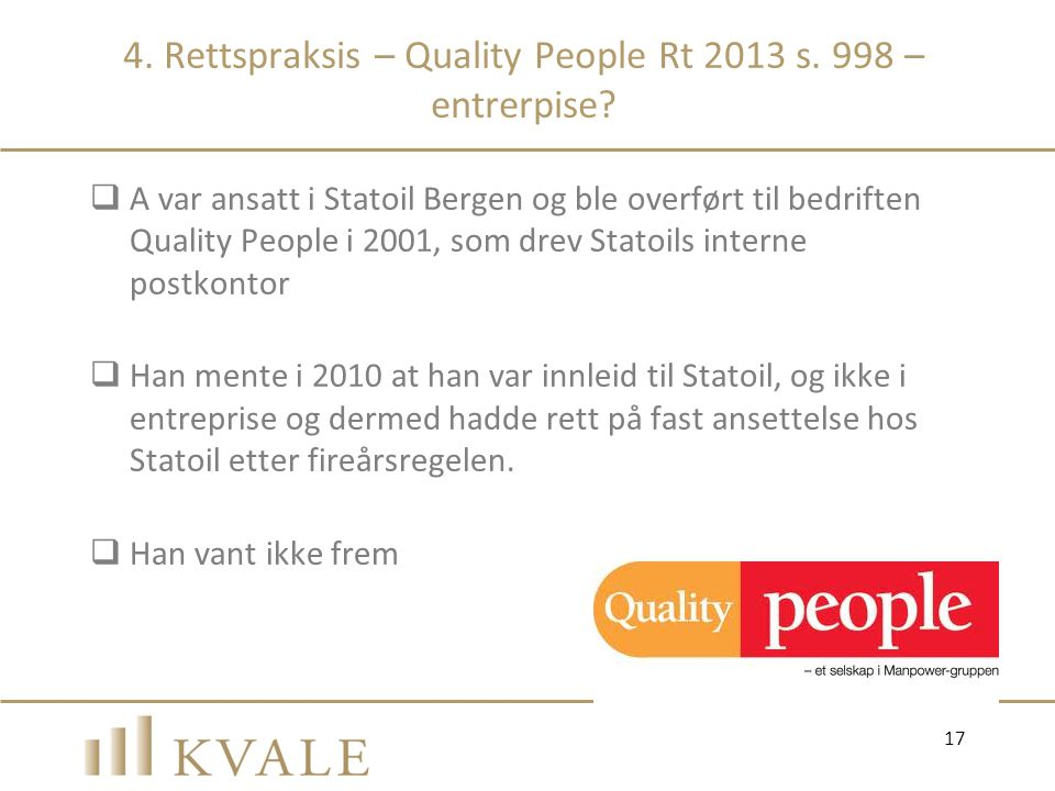 4. Rettspraksis – Quality People Rt 2013 s. 998 – entrerpise