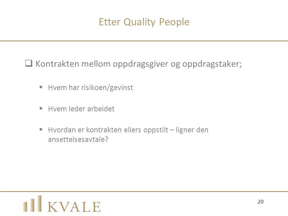 Etter Quality People Kontrakten mellom oppdragsgiver og oppdragstaker;
