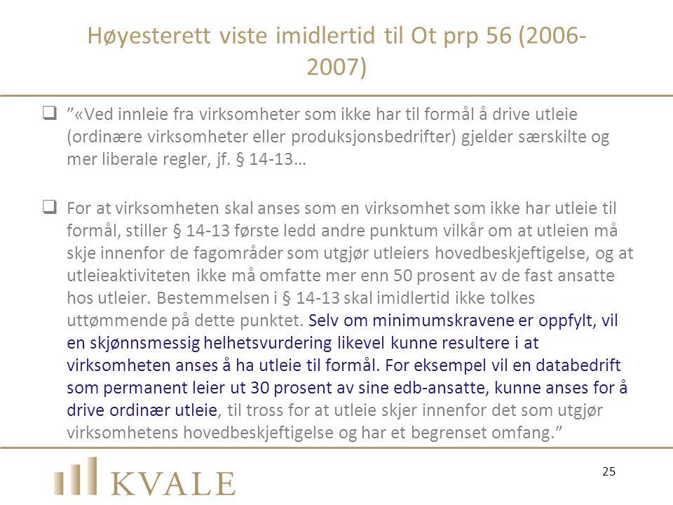 Høyesterett viste imidlertid til Ot prp 56 (2006-2007)
