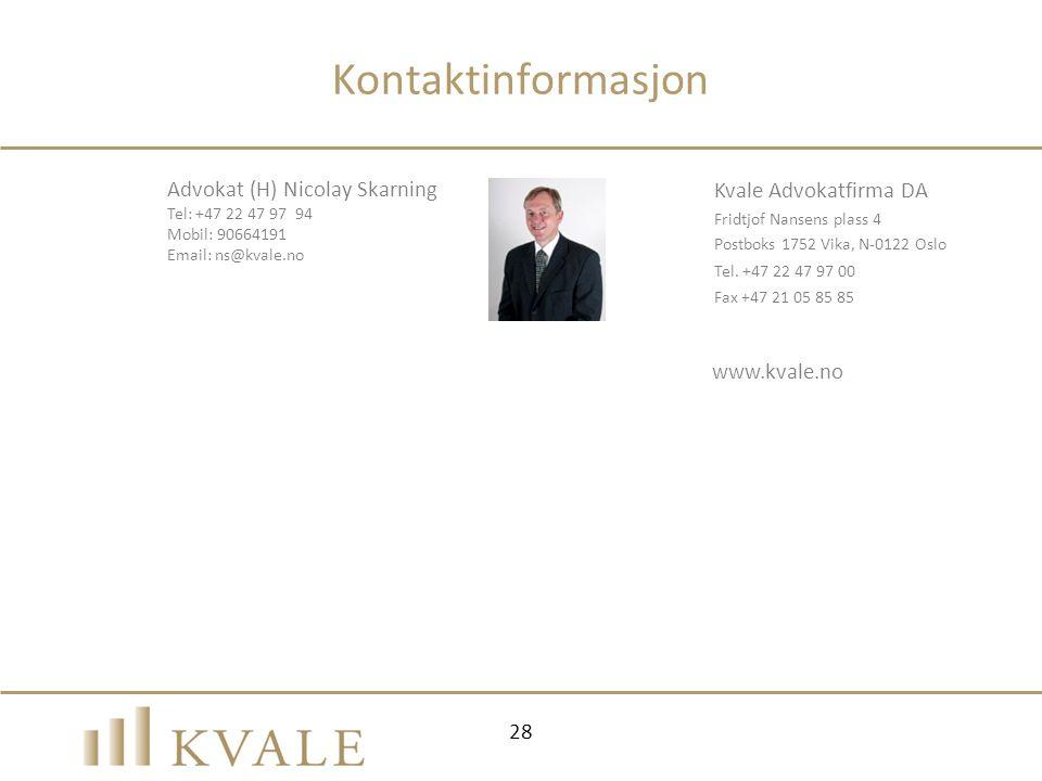Kontaktinformasjon Advokat (H) Nicolay Skarning Tel: +47 22 47 97 94
