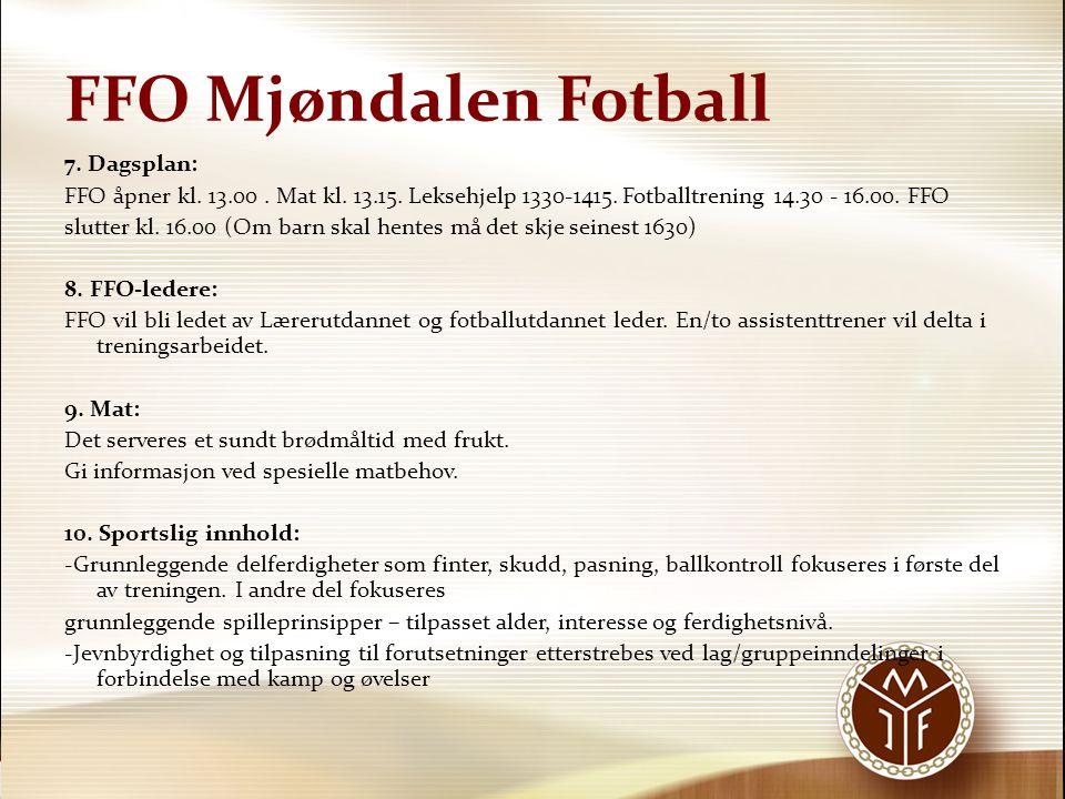 FFO Mjøndalen Fotball 7. Dagsplan:
