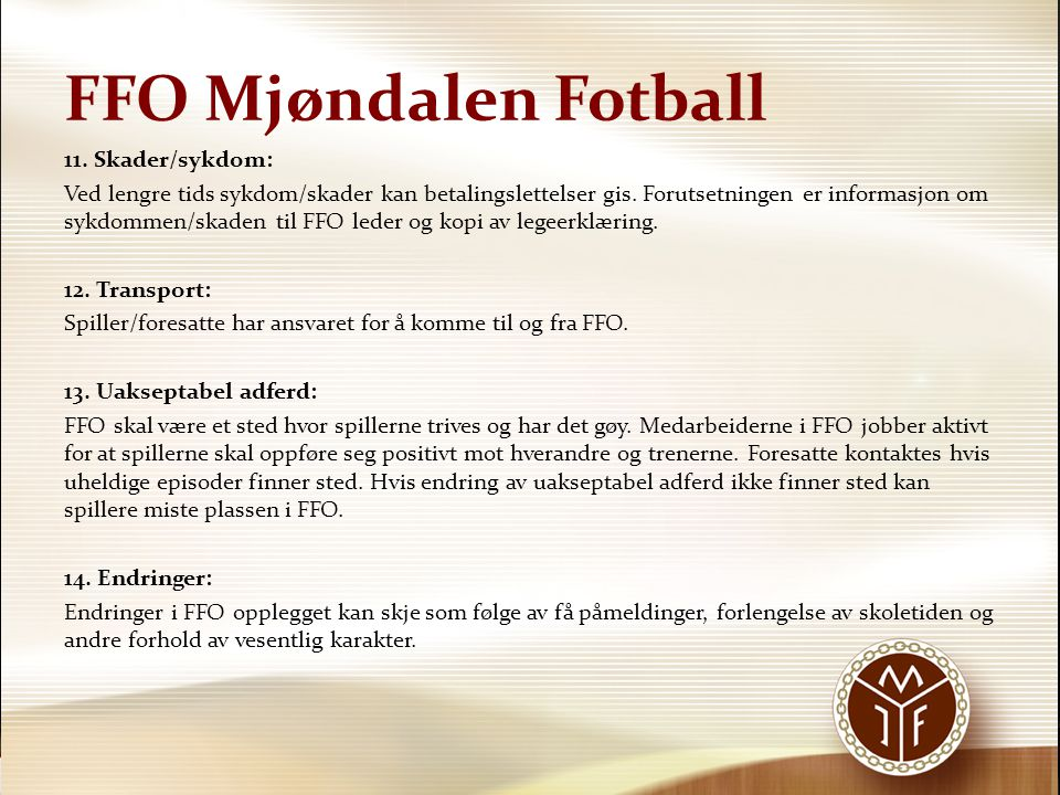 FFO Mjøndalen Fotball 11. Skader/sykdom: