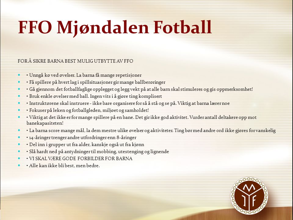 FFO Mjøndalen Fotball FOR Å SIKRE BARNA BEST MULIG UTBYTTE AV FFO