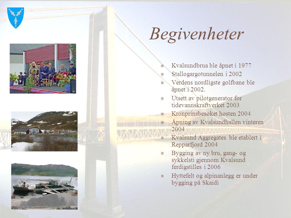 Begivenheter Kvalsundbrua ble åpnet i 1977 Stallogargotunnelen i 2002