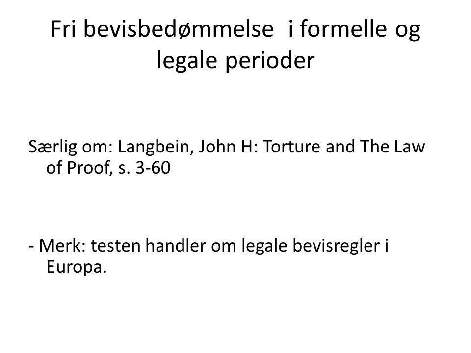Fri bevisbedømmelse i formelle og legale perioder