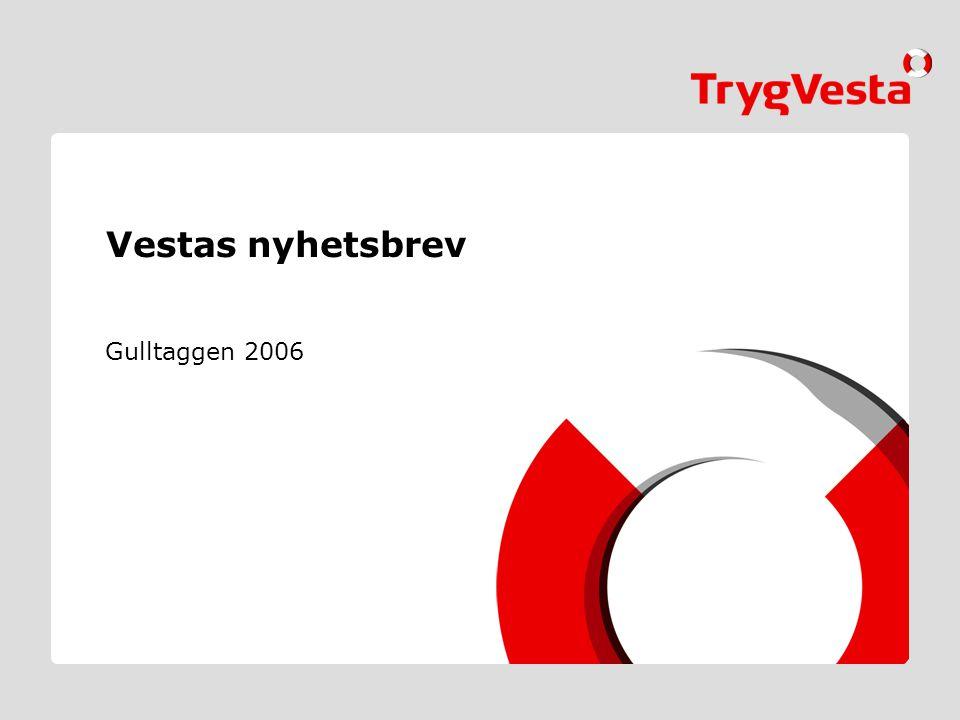 01.01.2005 Vestas nyhetsbrev Gulltaggen 2006 Navn • Arrangement